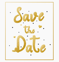 save the date with gold lettering for invitation d vector image