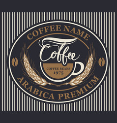 label for coffee beans with cup and wheat ears vector image