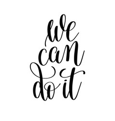 We can do it black and white motivational and vector
