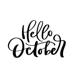hello october ink lettering handwriting vector image