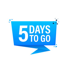 5 days to go poster in flat style vector