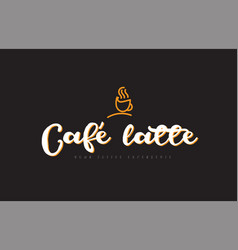 Cafe latte word text logo with coffee cup symbol vector