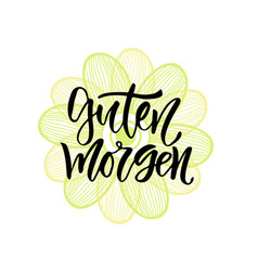 guten morgen german phrase good morning in vector image