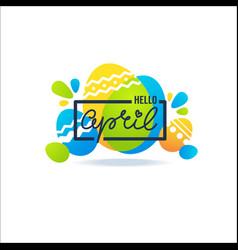 hello april greeting banner with easter vector image