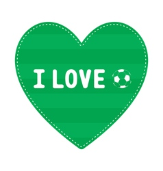I love football7 vector image vector image