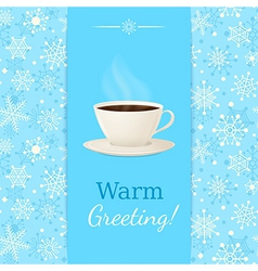 Vintage greetings card with cup of hot drink vector image vector image