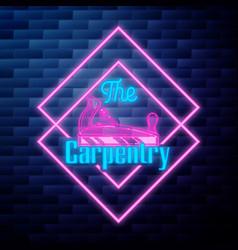 vintage carpenter emblem glowing neon sign on vector image