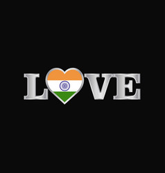 Love typography with india flag design vector