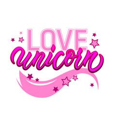 Love unicorn unique lettering card with cute vector