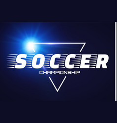 Soccer label with flash light vector