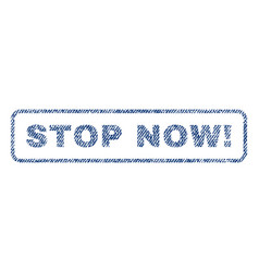 Stop now exclamation textile stamp vector