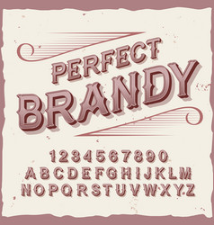 original label typeface named perfect brandy vector image