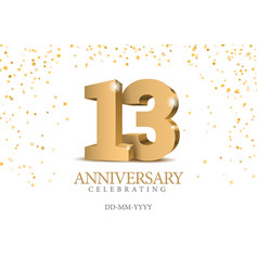 Anniversary 13 gold 3d numbers vector