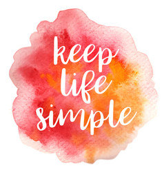 Quote keep life simple vector