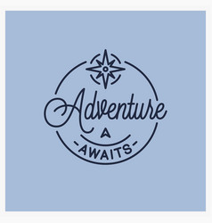 adventure awaits logo round linear vector image