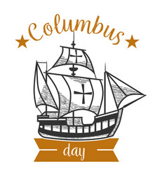 columbus day logo sign with sailing vessel vector image