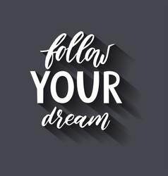Follow your dream handdrawn vector