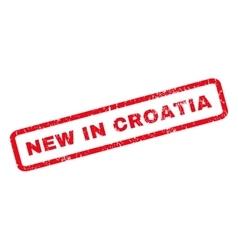 New In Croatia Rubber Stamp vector image