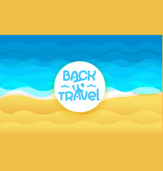 summer season with lettering inscription back to vector image
