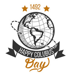 happy columbus day logo signs with globe vector image