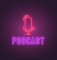 Podcast neon sign glowing studio microphone icon vector
