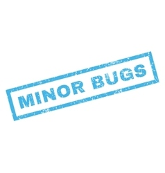 Minor Bugs Rubber Stamp vector image