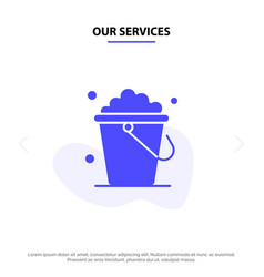 Our services bucket cleaning floor home solid vector
