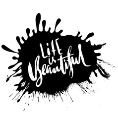 life is beautiful hand drawn lettering vector image