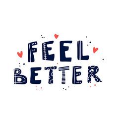 feel better hand writing script vector image