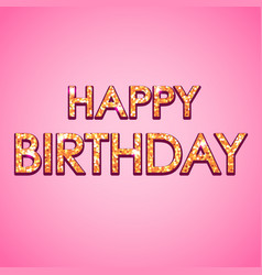 happy birthday glitter text on pink background vector image