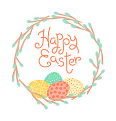 happy easter inscription wreath willow vector image