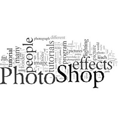 Different types photo shop effects tutorials vector