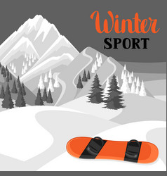 winter landscape with snowboard snowy mountains vector image