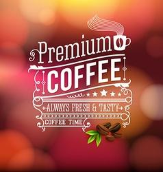 Premium coffee advertising poster Typography vector image