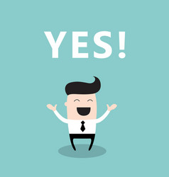 happy businessman with the word yes vector image