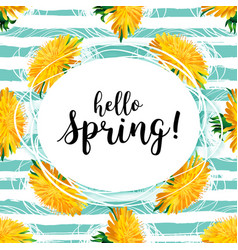 spring flowers hello spring lettering yellow vector image