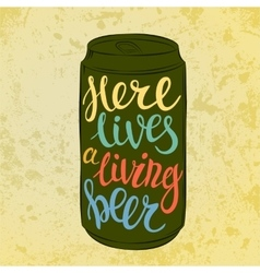 Lettering on beer or beverage steel can vector image vector image