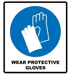 Wear Gloves - Safety Sign Warning Sign vector image