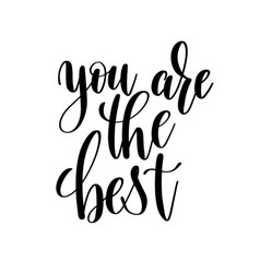 you are the best black and white handwritten vector image