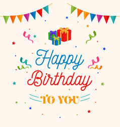 happy birthday to you background gift box with vector image
