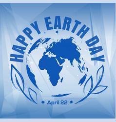happy earth day design april 22 vector image