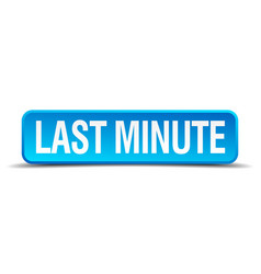 Last minute blue 3d realistic square isolated vector