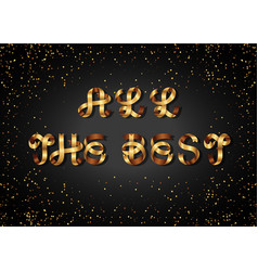 all the best gold sign on black background vector image