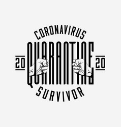 coronavirus 2020 quarantine survivor badge or vector image