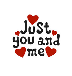 lettering romantic phrase just you and me vector image