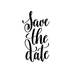 Save the date black and white handwritten vector