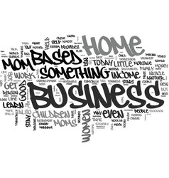 Why moms should start a home based business today vector