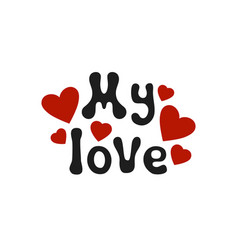 lettering romantic phrase my love handdrawn vector image