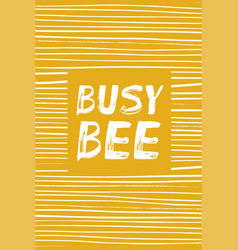 Busy bee - hand lettering vector