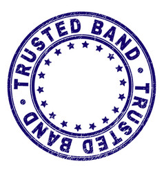 Grunge textured trusted band round stamp seal vector